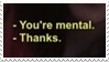 - Stamp: You're mental. - by ChicaTH