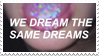 - Stamp: We dream the same dreams. - by ChicaTH