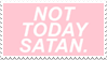 - Stamp: Not today Satan. - by ChicaTH