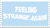 - Stamp: Feeling strange again. by ChicaTH