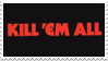 - Stamp: Kill 'Em All. - by ChicaTH