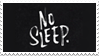 - Stamp: No Sleep. - by ChicaTH