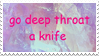 - Stamp: Go deep throat a knife. - by ChicaTH