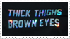 - Stamp: Thick thighs, brown eyes. - by ChicaTH