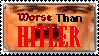 Worse than Hitler Stamp by blankspacerejects