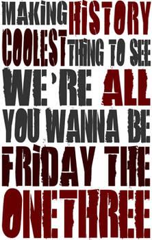 Friday the One Three