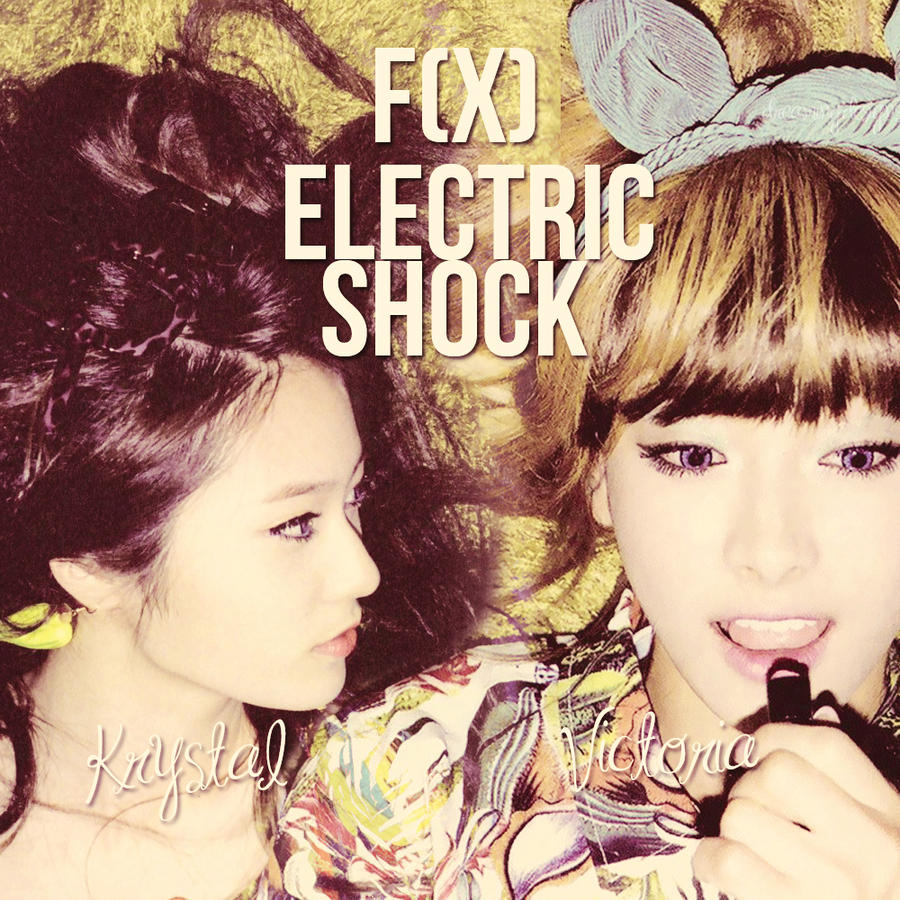 f(x) Electric Shock-Krystal Y Victoria by DreamingDesigns ... F(x) Electric Shock Krystal