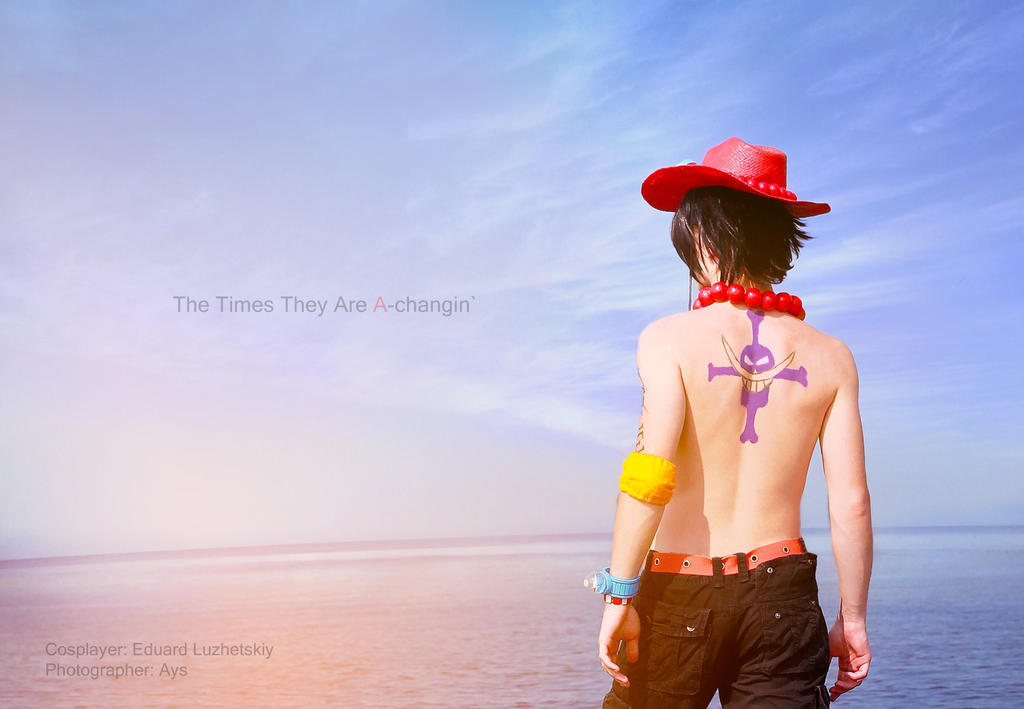 Portgas D. Ace - The Times They Are A-changin' by EduardLuzhetskiy