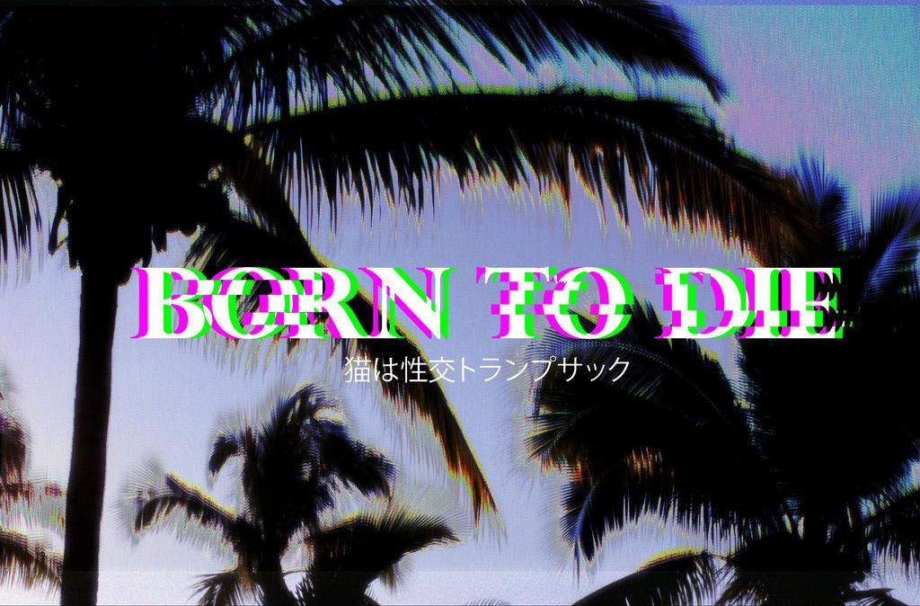 Born To Die by CyberMau5