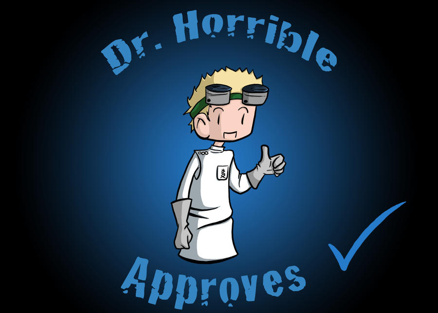 Dr. Horrible Approves by gwingangel