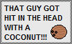 That guy got hit in the head with a coconut! by FluffyFerret97