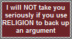 Inserting religion in your argument