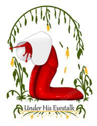 Under His Eyestalk
