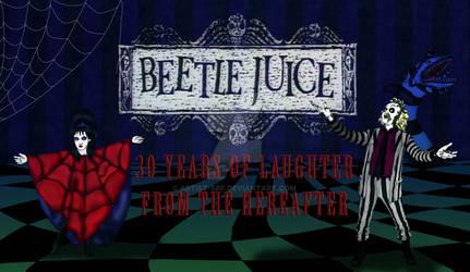 Beetle Juice 30th Anniversary