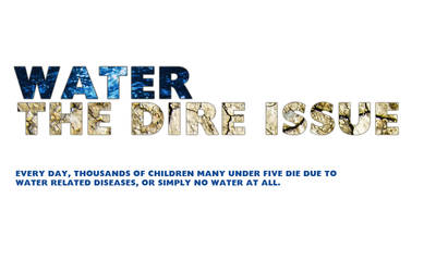 Water, The Dire Issue