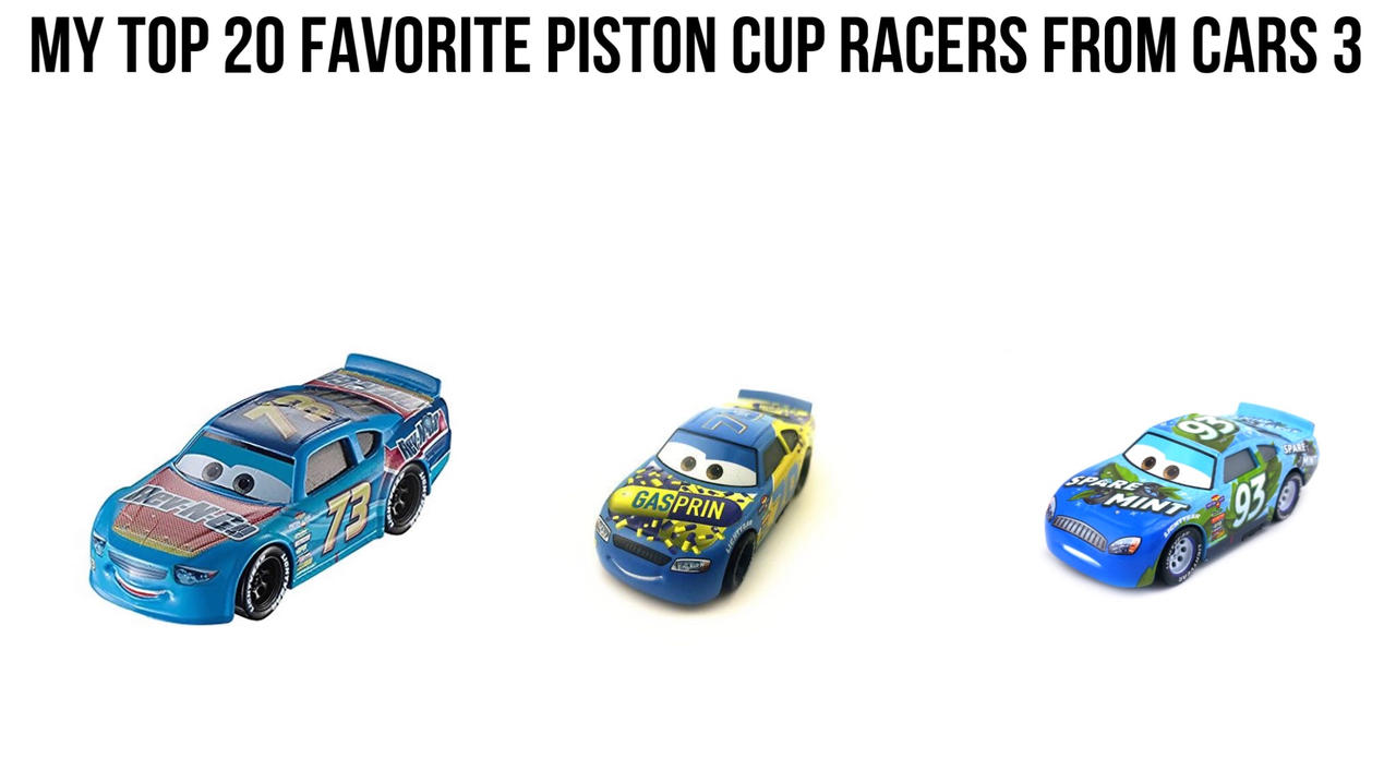 My Top 20 Favorite Piston Cup Racers From Cars 3 By Robloxnoob2006 On Deviantart