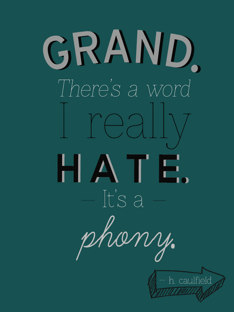 holden caulfield s phony quote by goodnaturedone on  holden caulfield s phony quote