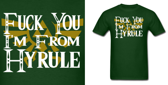 LOZ I'm From Hyrule Shirt by Enlightenup23