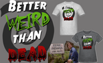 Eerie Indiana Better Weird Than Dead T Shirt