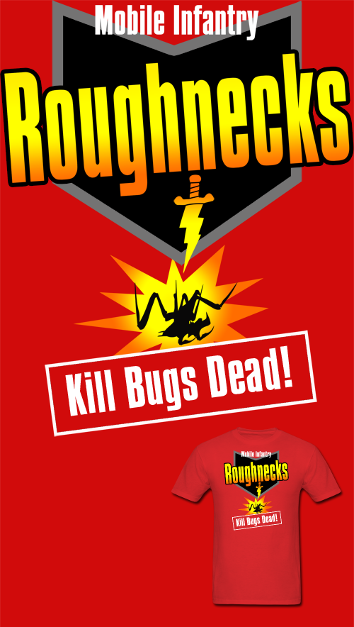 ST Roughnecks Kill Bugs Dead T Shirt by Enlightenup23