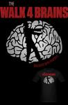 Walk 4 Brains T Shirt by Enlightenup23
