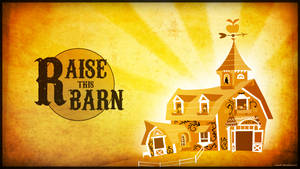 Wallpaper - Raise this barn by romus91