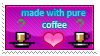 Made with pure coffee by PowerRuby