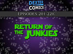 Dexter Comics 201-220: Retun of the Junkies
