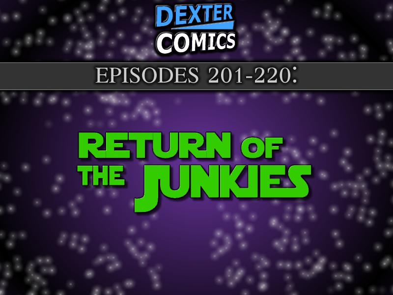 Dexter Comics 201-220: Retun of the Junkies by detstar