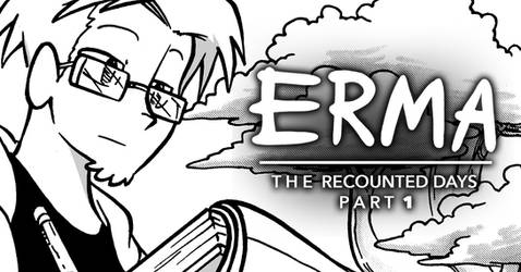 Erma Update- The Recounted Days Part 1/4