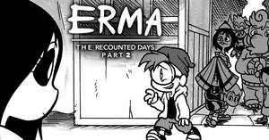 Erma Update- The Recounted Days Part 2/4