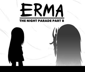 Erma Update- The Night Parade Part 8