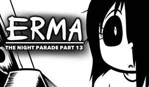 Erma Update- The Night Parade Part 13