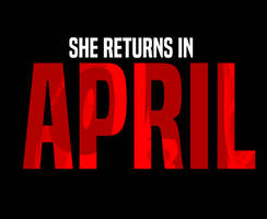 She Returns In APRIL