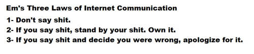 Em's Three Laws of Internet Communication by Earth27FanGirl
