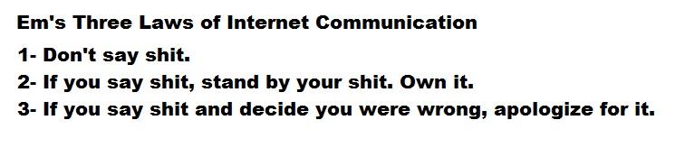 Em's Three Laws of Internet Communication