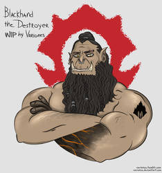 Warchief of the Horde: Blackhand by Variones