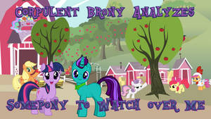 Somepony to Watch over Me Video Thumbnail by CorpulentBrony