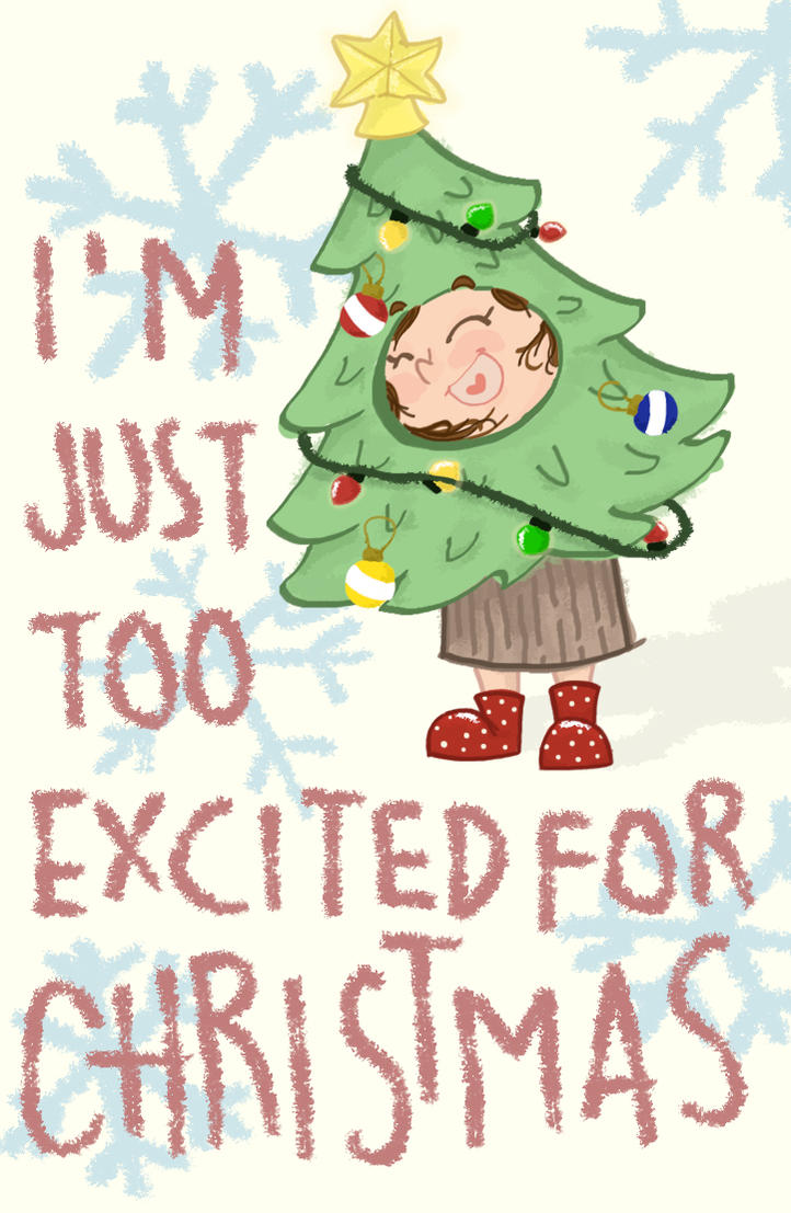 Too Excited For Christmas by emmanuella-jessica on DeviantArt