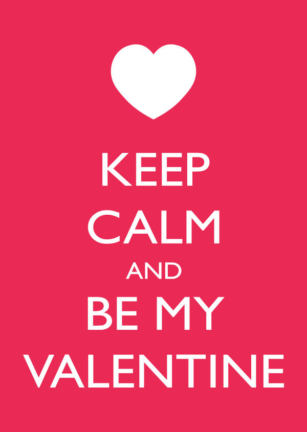 Keep Calm And Be My Valentine By Nekoreport ...