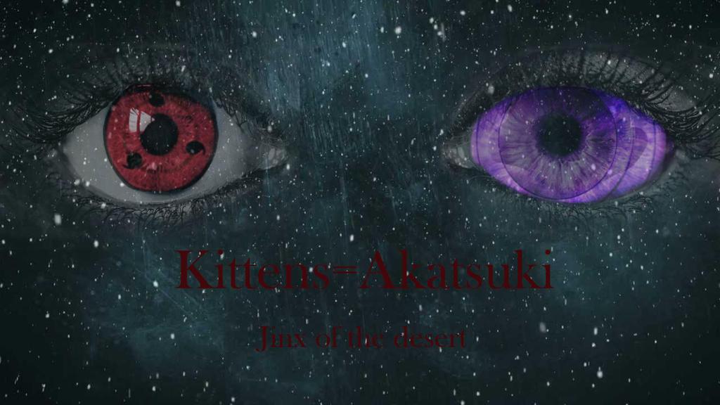 Kittens=Akatsuki Cover [Naruto fanfic] by jinxofthedesert on