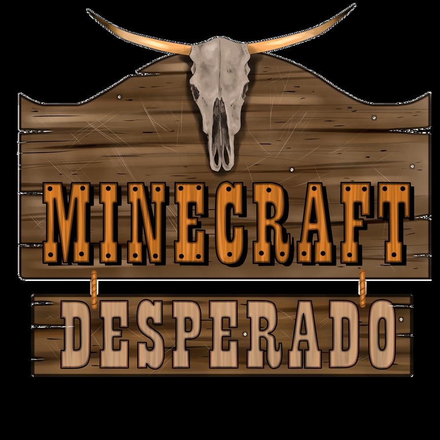 Minecraft Desperado Logo By PrincessDoragon On DeviantArt - Minecraft desperado hauser