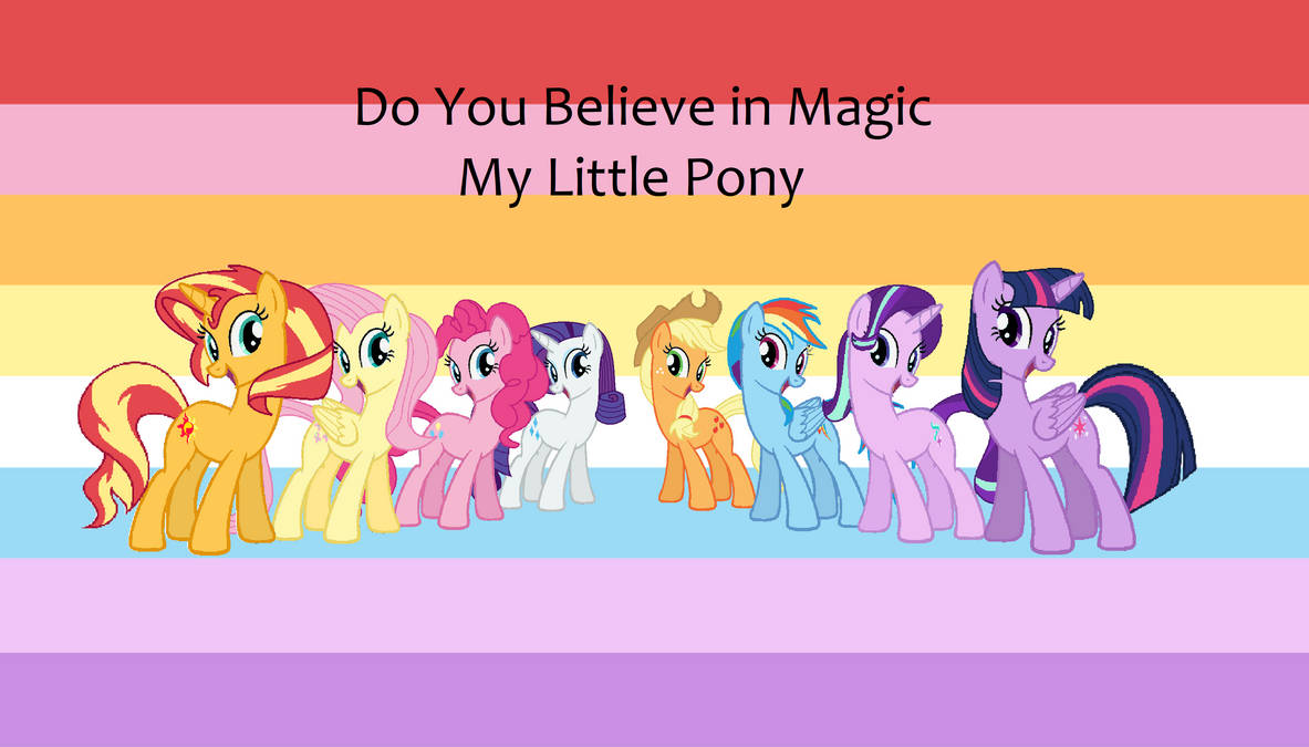 Do you Believe in Magic (Mane 8)