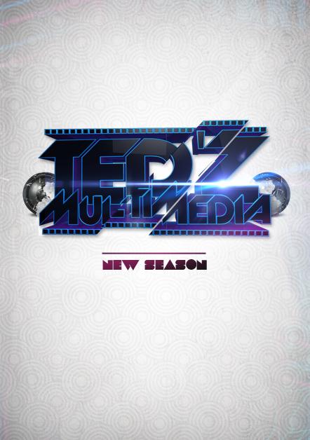 TED'Z MULTIMEDIA SEASON 2 by TedZ01