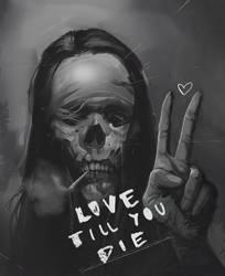 Love till you die...