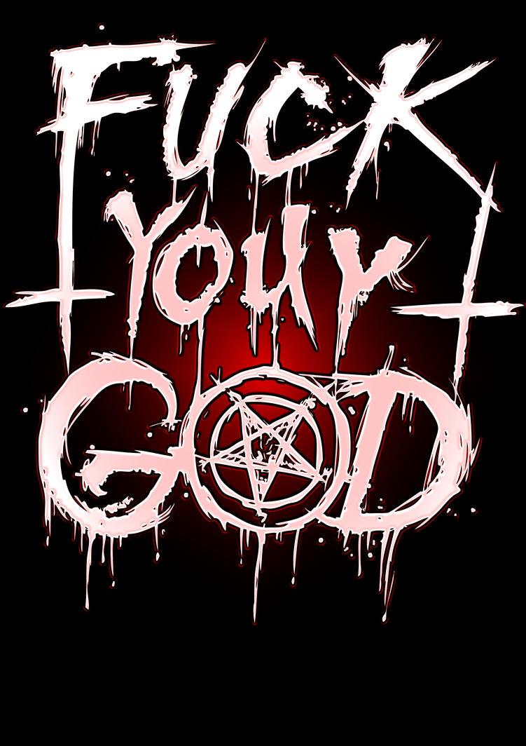 fuck_your_god_by_tattoojamie-d58l3kb.jpg