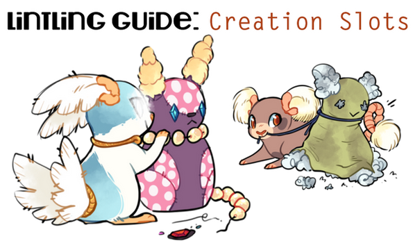 Lintling Guide: Creation Slots by Pillowing-Archive