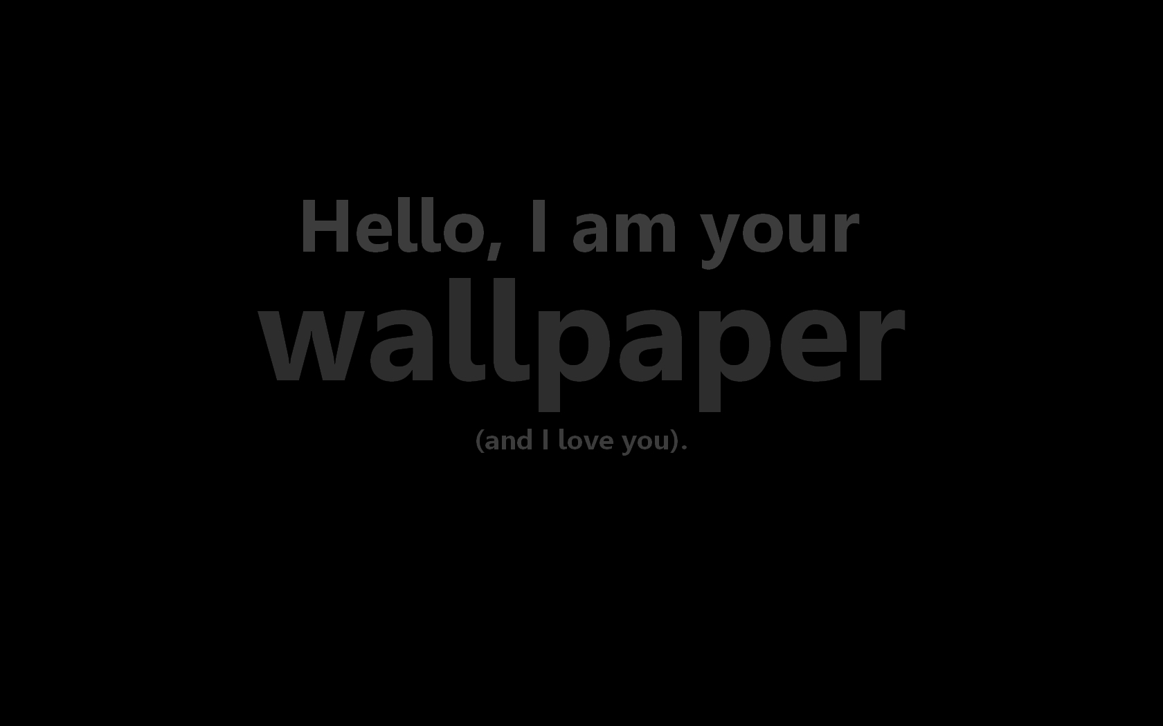 [Image: Hello__I_am_your_wallpaper____by_ClaymoreCCCLX.jpg]