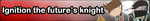 Ignition the future's knight -Fan button by MajkaShinoda626