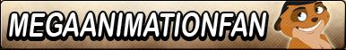 MegaAnimationFan -Fan button